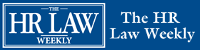 The HR LAW Weekly